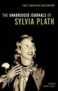 The Unabridged Journals of Sylvia Plath - Paperback By Plath, Sylvia - GOOD