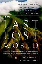 The Last Lost World: Ice Ages, Human Origins, and the Invention of the