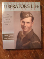 SINGED by 2  Liberator's Life  An Abulance Driver Chooses Peace  WW II