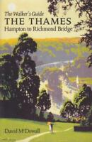 The Thames from Hampton to Richmond Bridge: The Walker's Guide by David McDowall