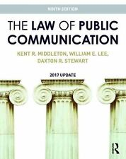 The Law of Public Communication, 2017 9th Edition, Middleton, Lee, Stewart