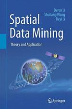 Spatial Data Mining: Theory and Application by Li, Deyi, Wang, Shuliang, Li, Der