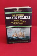 Les derniers grands voiliers - histoire des long courriers nantais de 1893-1931
