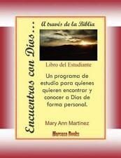 Encuentros con Dios... : A Trav�s de la Biblia by Mary Ann Martinez (2005,...