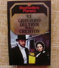El Gran Robo del Tren/ Michael Crichton/ BestSellers Planeta/ 1985/ Barcelona