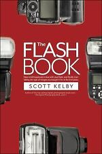 The Flash Book: How to Fall Hopelessly in Love with Your Flash, and Finally Star