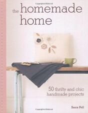 The Homemade Home: 50 Thrifty and Chic Handmade Pr
