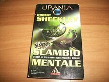 URANIA MONDADORI-N. 1302-ROBERT SHECKLEY-SCAMBIO MENTALE-2/2/1997-STATO OTTIMALE