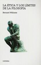 LA ETICA Y LOS LIMITES DE LA FILOSOFIA, POR: BERNARD WILLIAMS