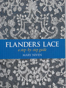 FLANDERS LACE A STEP BY STEP GUIDE MARY NIVEN