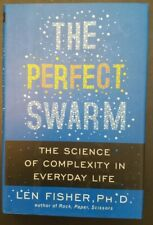 The Perfect Swarm : The Science of Complexity in Everyday Life by Len Fisher...