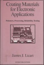 Coating Materials for Electronic Applications : Polymers. by James J. Licari