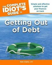 The Complete Idiot's Guide to Getting Out of Debt by Ken, CFP Clark (2009,...
