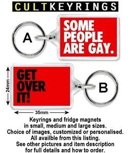 Get Over It keyring / fridge magnet - Some People Are Gay, Trans, Bi etc.