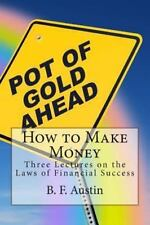 How to Make Money : Three Lectures on the Laws of Financial Success by B....