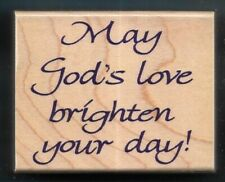 MAY GOD'S LOVE BRIGHTEN YOUR DAY Inspirational words INKADINKADO RUBBER STAMP