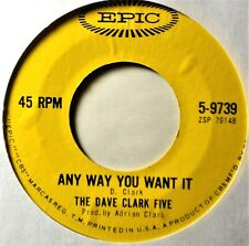 "Dave Clark Five Any Way You Want It Original 45 NM/EX+ 7"" Vinyl British Invasion"
