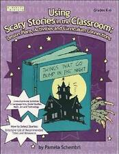 Using Scary Stories in the Classroom: Lesson Plans, Activities and Curriculum Co