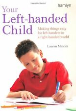 Your Left-handed Child: Making Things Easy for Left-handers in a Right-handed ,