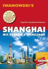 Shanghai mit Suzhou & Hangzhou - Reiseführer von Iwanowski von Joachim Rau (2017, Taschenbuch)
