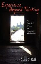 Experience Beyond Thinking: A Practical Guide to Buddhist Meditation (Paperback