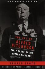 The Art of Alfred Hitchcock : Fifty Years of His Motion Pictures by Donald Spoto