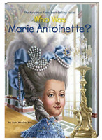 Who Was? Who Was Marie Antoinette?  by Dana Rau (Paperback) FREE shipping $35