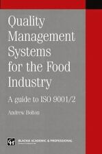 Quality Management Systems for the Food Industry : A Guide to ISO 9001/2...