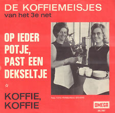 "DE KOFFIEMEISJES – Op Ieder Potje, Past Een Dekseltje (1967 VINYL SINGLE 7"")"