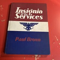 Insignia of the Services Paul Brown Military Hardcover Book 1941 1st Ed WWII