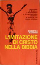 GIJSBERTUS BOUWMAN L'IMITAZIONE DI CRISTO NELLA BIBBIA EDIZIONI PAOLINE 1969