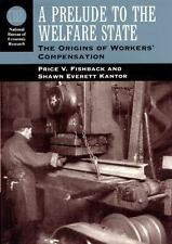 A Prelude to the Welfare State: The Origins of Workers' Compensation (National
