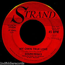 DOLPH PRINCE-My Own True Love-In Demand Northern Soul 45-STRAND #25006