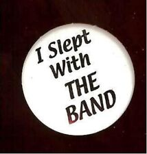 old I Slept With.....the BAND pin pinback button