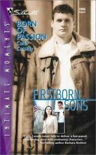 Born of Passion (Firstborn Sons) (Silhouette Intimate Moments, 1094)-ExLibrary