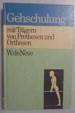 Gehschulung mit Trägern von Prothesen und Orthesen/ W. de Neve 1. Auflage