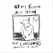 Consumers All My Friends Are Dead vinyl LP NEW sealed