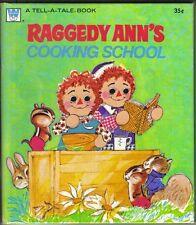 1974 Tell-A-Tale Book, Raggedy Ann's Cooking School by Marjory Schwalje
