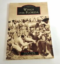 IMAGES OF AMERICA - WINGS OVER FLORIDA BY LM HOMAN & T REILLY - PAPERBACK 1999
