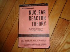 Elements of Nuclear Reactor Theory Samuel Glasstone Milton Edlund