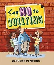 Say No to Bullying (Wayland One Shots), Spilsbury, Louise, New Book