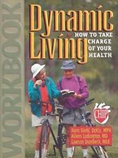 Dynamic Living:How to Take Charge of Your Health Workbook
