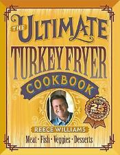The Ultimate Turkey Fryer Cookbook : Recipes for Everything to Cook in Your...