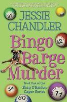 Bingo Barge Murder: Book 1 in the Shay O'Hanlon Caper Series by Chandler, Jessie