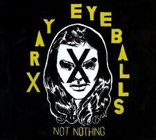 Xray Eyeballs Not Nothing 11 track 2011 cd NEW! x ray x-ray