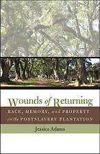 Wounds of Returning: Race, Memory, and Property on the Postslavery-ExLibrary