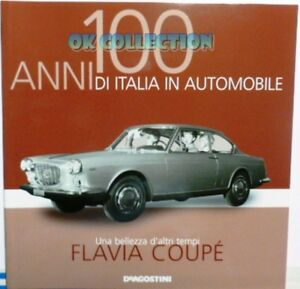 LIBRO FASCICOLO 100 ANNI DI ITALIA IN AUTOMOBILE DEAGOSTINI LANCIA FLAVIA COUPE'