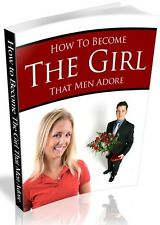 How To Become The Girl That Men Adore + 10 Free eBooks ( PDF )