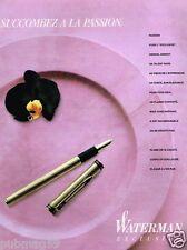 """Publicité advertising 1989 Le Stylo plume """"Exclusive""""  Waterman"""