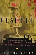 FLAPPER - MADCAP STORY OF SEX, STYLE,  AND WOMEN WHO MADE AMERICA MODERN - Zeitz